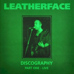 Leatherface - You Are My Sunshine