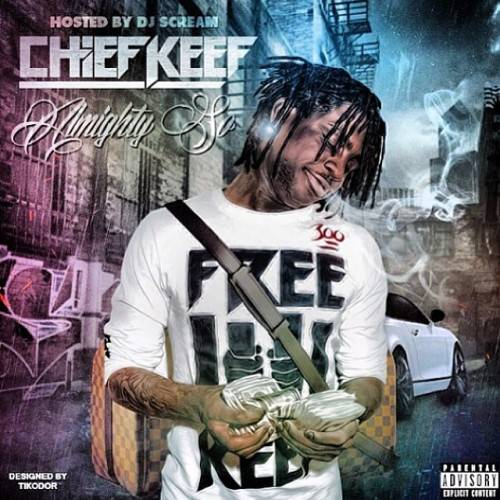 Chief Keef Almighty So Hosted By Dj Scream 2013 Free Download Borrow And Streaming Internet Archive